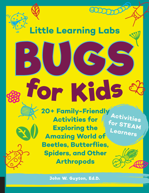Little Learning Labs: Bugs for Kids, abridged paperback edition, John W. Guyton