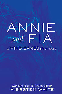 Annie and Fia: A Mind Games Short Story, Kiersten White