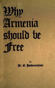 Why Armenia Should Be Free, G. Pasdermadjian