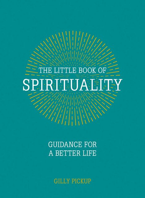 The Little Book of Spirituality, Gilly Pickup