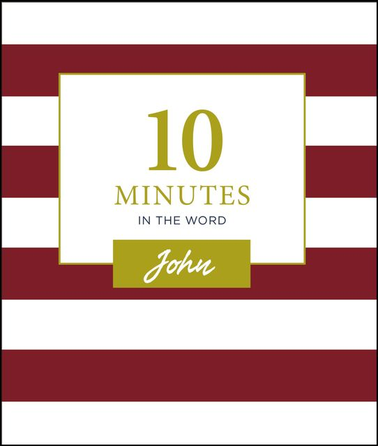 10 Minutes in the Word: John, Zondervan