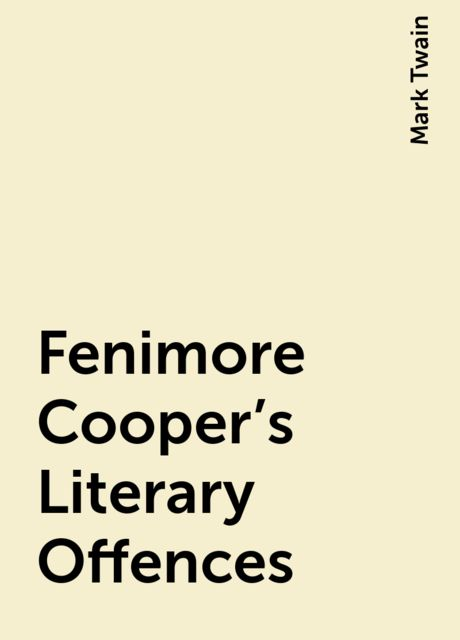 Fenimore Cooper's Literary Offences, Mark Twain