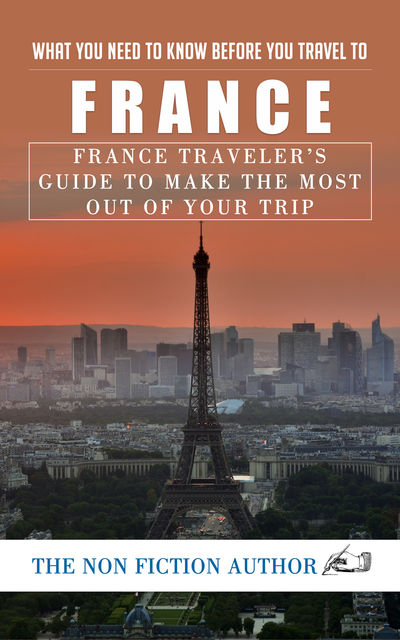 What You Need to Know Before You Travel to France, The Non Fiction Author