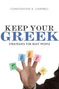 Keep Your Greek, Constantine R. Campbell
