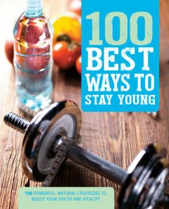 100 Best Ways to Stay Young, Love Food Editors