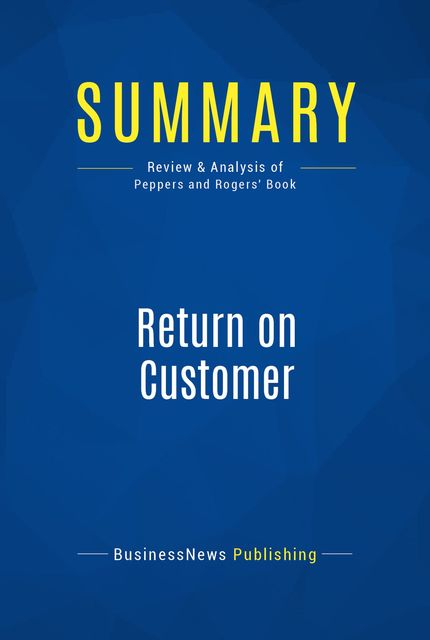 Return On Customer, Don Peppers, Martha Rogers