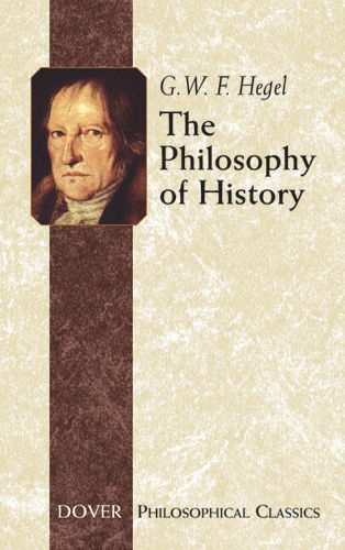 The Philosophy of History, Georg Wilhelm Friedrich Hegel