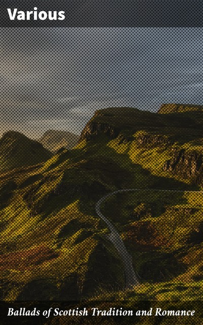 Ballads of Scottish Tradition and Romance, Various