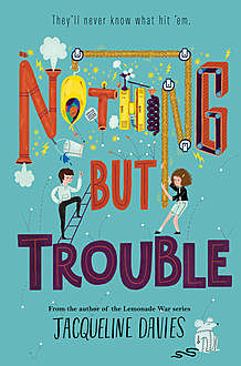 Nothing But Trouble, Jacqueline Davies
