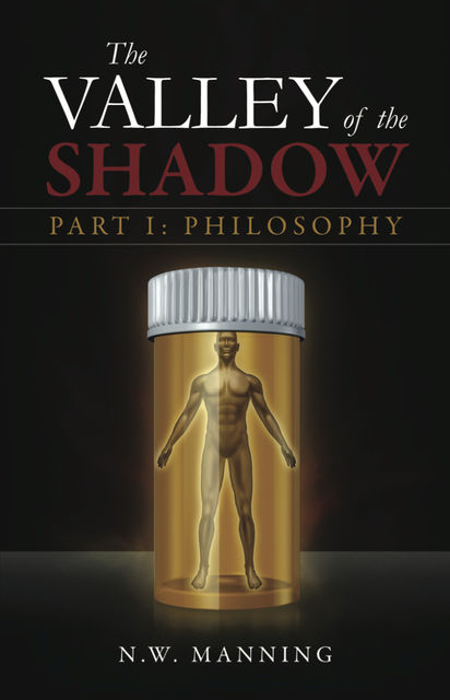 The Valley of the Shadow Part I: Philosophy, N.W. Inc. Manning