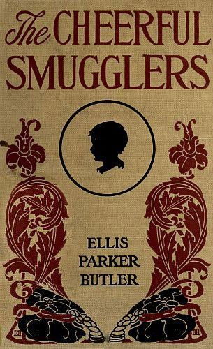 The Cheerful Smugglers, Ellis Parker Butler