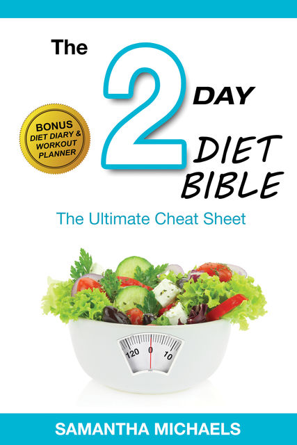 2 Day Diet: Ultimate Cheat Sheet (With Diet Diary & Workout Planner), Samantha Michaels