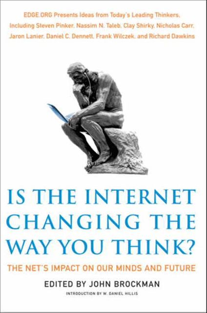 Is the Internet Changing the Way You Think?, John Brockman