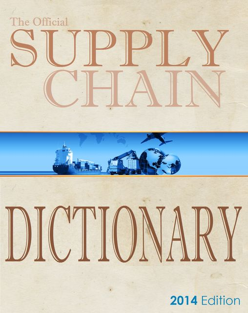 The Official Supply Chain Dictionary, SCHUB International