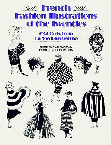 French Fashion Illustrations of the Twenties, Carol Belanger Grafton