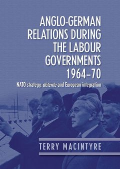 Anglo–German relations during the Labour governments 1964–70, Terry Macintyre