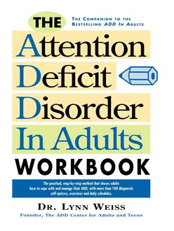 The Attention Deficit Disorder in Adults Workbook, Lynn Weiss