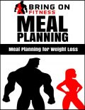 Meal Planning: Meal Planning for Weight Loss, Bring On Fitness