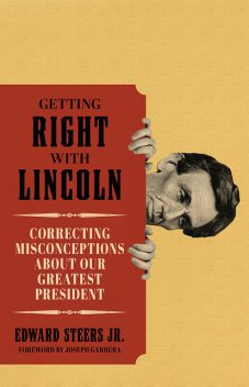 Getting Right with Lincoln, Edward Steers Jr.