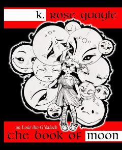 The Book of Moon, K. Rose Quayle