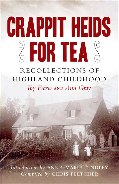 Crappit Heids for Tea, Anne Tindley