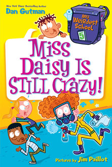 My Weirdest School #5: Miss Daisy Is Still Crazy, Dan Gutman