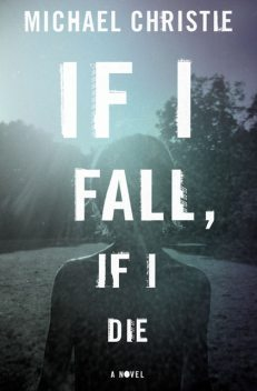 If I Fall, If I Die, Michael Christie