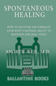 Spontaneous Healing, Andrew Weil
