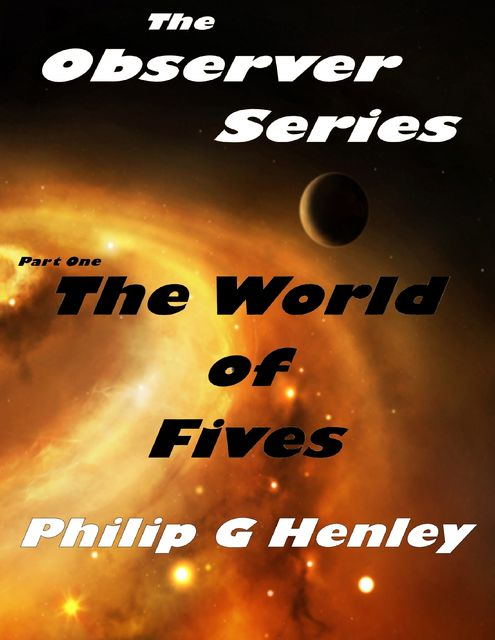 The World of Fives, Philip G Henley