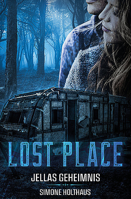 Lost Place – Jellas Geheimnis, Simone Holthaus