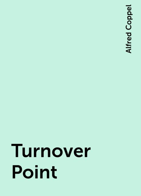 Turnover Point, Alfred Coppel