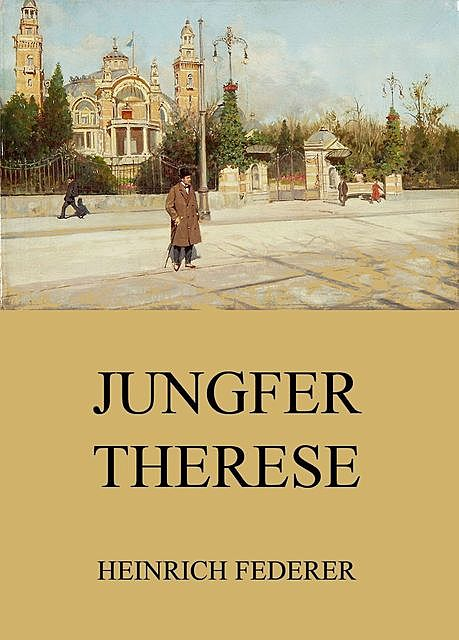 Jungfer Therese, Heinrich Federer