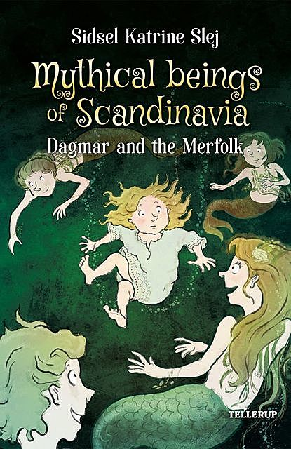 Magical Creatures in Denmark #2: Dagmar and the Merpeople, Sidsel Katrine Slej