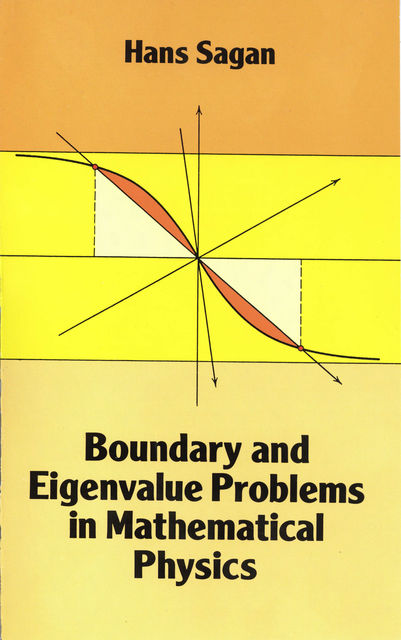 Boundary and Eigenvalue Problems in Mathematical Physics, Hans Sagan