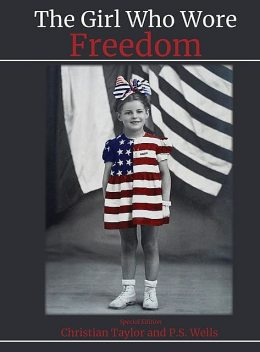 The Girl Who Wore Freedom, Christian Taylor, P.S. Wells