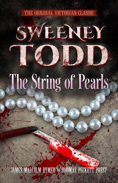 SWEENEY TODD The String of Pearls, James Malcolm Rymer, Thomas Peckett Prest