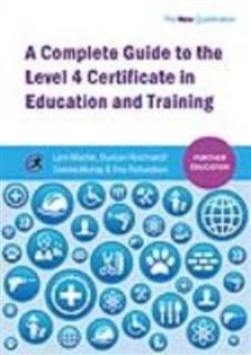 Complete Guide to the Level 4 Certificate in Education and Training, Lynn Machin