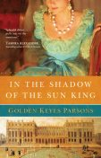In the Shadow of the Sun King, Golden Keyes Parsons