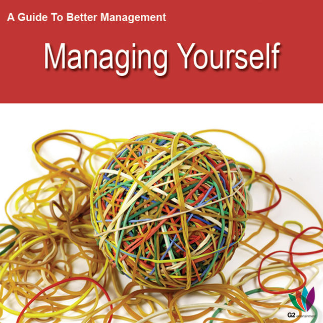 A Guide to Better Management Managing Yourself, Jon Allen