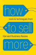 How to Sell More, Harvard Business Review