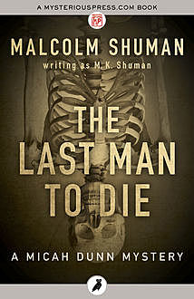 The Last Man to Die, Malcolm Shuman writing as M.K.Shuman