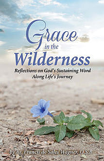 Grace in the Wilderness, Francis Wagner