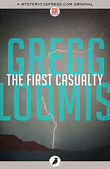 The First Casualty, Gregg Loomis