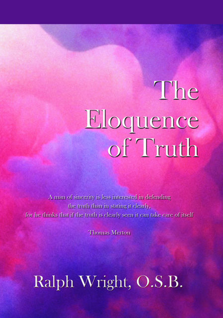 The Eloquence of Truth, Father Ralph Wright