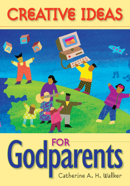 Creative Ideas for Godparents, Catherine Walker
