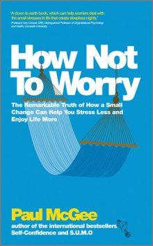 How Not To Worry, Paul McGee