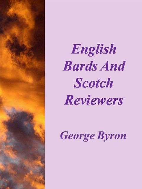 English Bards And Scotch Revievers, George Byron