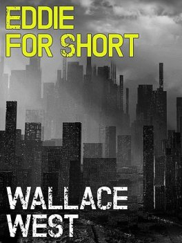 Eddie For Short, Wallace West