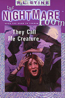 The Nightmare Room #6: They Call Me Creature, R.L.Stine