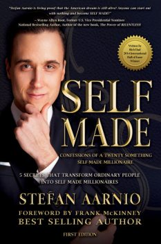 Self Made: Confessions Of A Twenty Something Self Made Millionaire, Stefan Aarnio